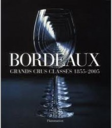 Bordeaux grands crus classes 1855-2005 - Paul Torday