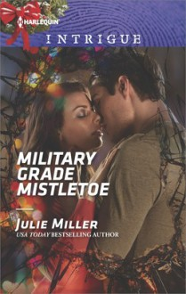 Military Grade Mistletoe (The Precinct) - Julie Miller
