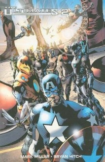 The Ultimates 2: Ultimate Collection - Mark Millar, Bryan Hitch