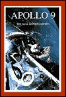 Apollo 9: The NASA Mission Reports: Apogee Books Space Series 2 - Robert Godwin