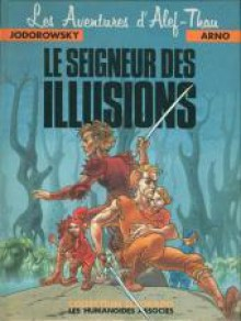 Alef-Thau, Tome 4 : Le Seigneur des illusions - Alejandro Jodorowsky, Arno