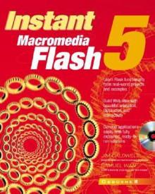 Instant Macromedia Flash 5 [With CDROM] - Jim R. Caldwell Jr., Samuel Wan