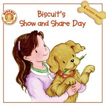 Biscuit's Show and Share Day by Alyssa Satin Capucilli (2007-01-23) - Alyssa Satin Capucilli