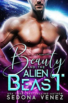 Beauty and the Alien Beast - Sedona Venez