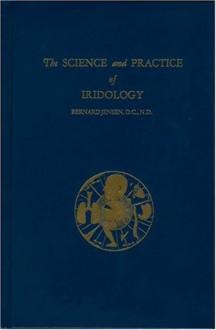 Science and Practice of Iridology - Bernard Jensen