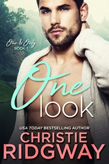One Look (One & Only, #1) - Christie Ridgway