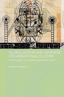 Globalisation and Japanese Organisational Culture - Sedgwick Mitchell, Sedgwick Mitchell