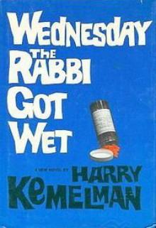 Wednesday the Rabbi Got Wet - Harry Kemelman