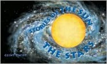 Stories of The Sun: The Stars - Clint Twist, Kuo Kang Chen