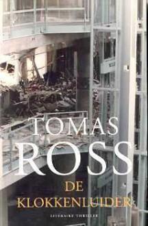 De Klokkenluider - Tomas Ross