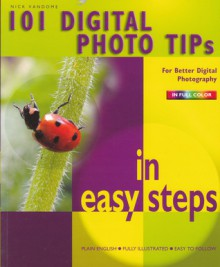 101 Digital Photo Tips in Easy Steps - Nick Vandome