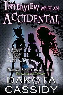 Interview With an Accidental (Accidentally Paranormal Series) - Dakota Cassidy