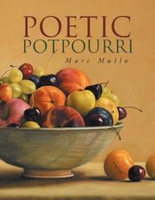 Poetic Potpourri - Marc Mullo