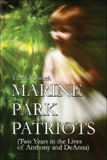 Marine Park Patriots: Two Years in the Lives of Anthony and Deanna - Gerald Conteh