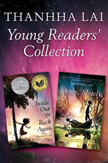 Thanhha Lai Young Readers' Collection: Inside Out and Back Again and Listen, Slowly - Thanhha Lai