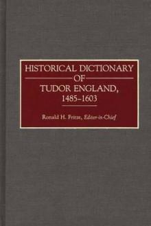 Historical Dictionary of Tudor England, 1485-1603 - Ronald H. Fritze