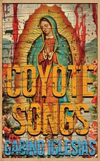 Coyote Songs - Gabino Iglesias