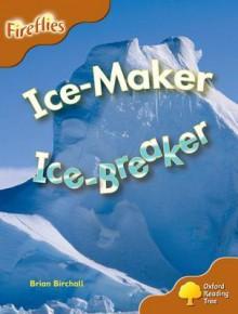 Ice-Maker, Ice-Breaker - Brian Birchall