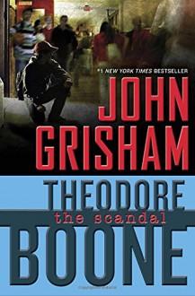 Theodore Boone: The Scandal - John Grisham