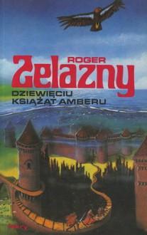 Dziewięciu Książąt Amberu (Kroniki Amberu, #1) - Blanka Kluczborska,Roger Zelazny