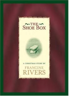 The Shoe Box - Francine Rivers
