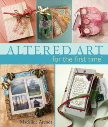 Altered Art - Madeline Arendt