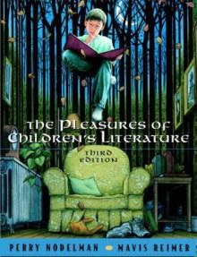 The Pleasures of Children's Literature - Perry Nodelman, Mavis Reimer