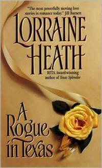 Rogue in Texas - Lorraine Heath