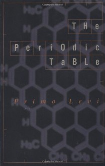 The Periodic Table - Primo Levi, Raymond Rosenthal