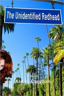 The Unidentified Redhead (Redhead, #1) - Alice Clayton
