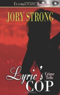 Lyric's Cop - Jory Strong