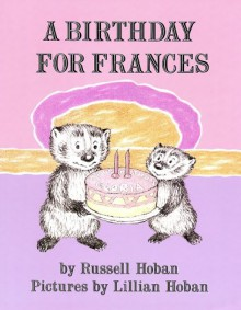 A Birthday for Frances - Russell Hoban, Lillian Hoban