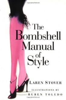 The Bombshell Manual of Style - Laren Stover, Ruben Toledo