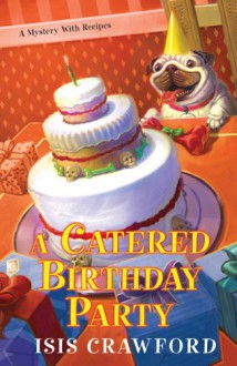 A Catered Birthday Party - Isis Crawford