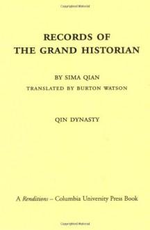 Records of the Grand Historian: Qin Dynasty - Sima Qian, Ch'Ien Ssu-Ma, Burton Watson