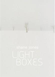 Light Boxes - Shane Jones