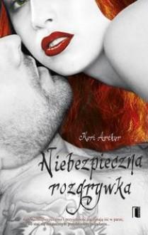 Niebezpieczna Rozgrywka - Keri Arthur, Kinga Składanowska