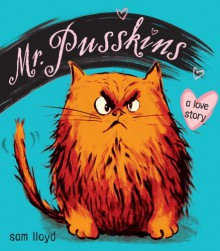 Mr. Pusskins: A Love Story - Sam Lloyd