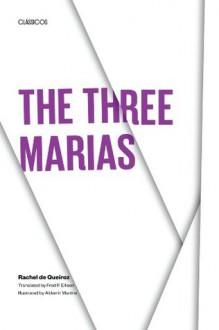 The Three Marias (Texas Pan American Series) - Rachel de Queiroz,Fred P. Ellison