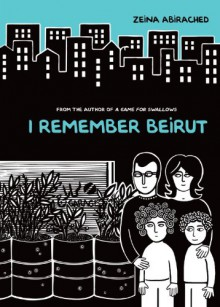 I Remember Beirut - Zeina Abirached