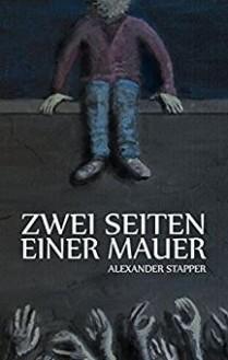 Zwei Seiten einer Mauer - Alexander Stapper
