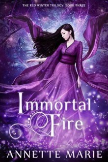 Immortal Fire - Annette Marie