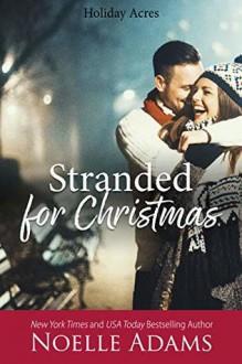 Stranded for Christmas - Noelle Adams