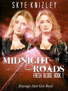 Fresh Blood (Midnight Roads Series Book 1) - Skye Knizley