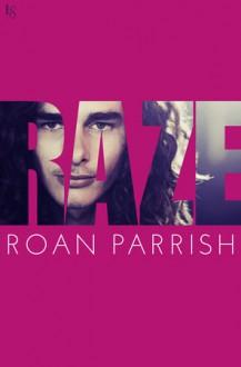 Raze - Roan Parrish