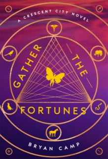 Gather the Fortunes (Crescent City #2) - Bryan Camp