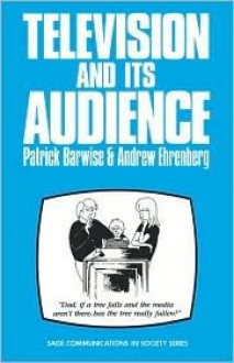 Television and Its Audience - T. P. Barwise, Andrew Ehrenberg