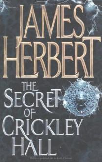Secret of Crickley Hall - James Herbert
