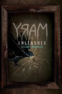 Bloody Mary, Book 2 Mary: Unleashed - Hillary Monahan