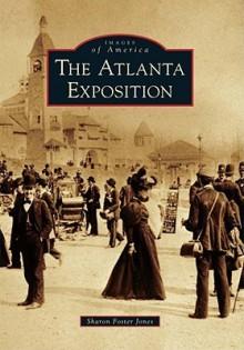 The Atlanta Exposition - Sharon Foster Jones